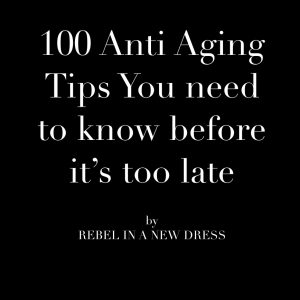 100 anti aging tipps rebel in a new dress. Black Bedroom Furniture Sets. Home Design Ideas